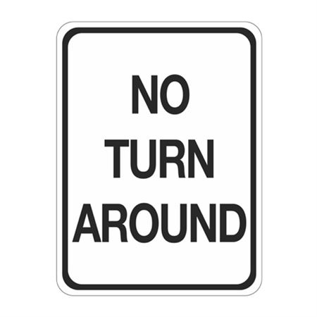 No Turn Around  Sign 18 x 24