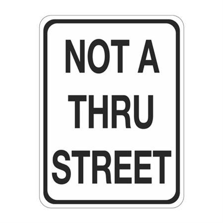 Not A Thru Street Sign  18 x 24