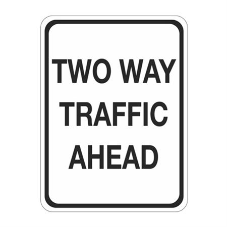 Two Way Traffic Ahead Sign  18 x 24