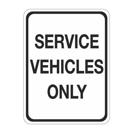 Service Vehicles Only Sign  18 x 24