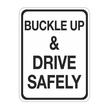 Buckle Up & Drive Safely Sign 18 x 24