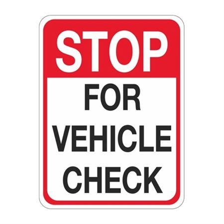 Stop For Vehicle Check Sign  18 x 24