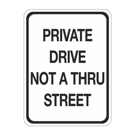 Private Drive Not A Thru Street Sign 18x24