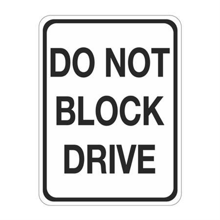 Do Not Block Drive Sign 18 x 24
