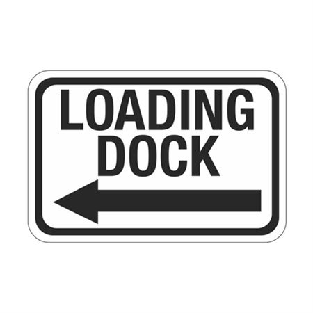 Loading Dock Arrow Left Sign 12 x 18
