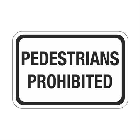 Pedestrians Prohibited Sign 12 x 18