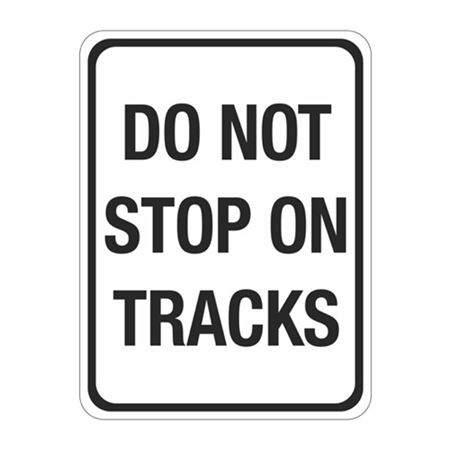 Do Not Stop on Tracks Sign 18 x 24