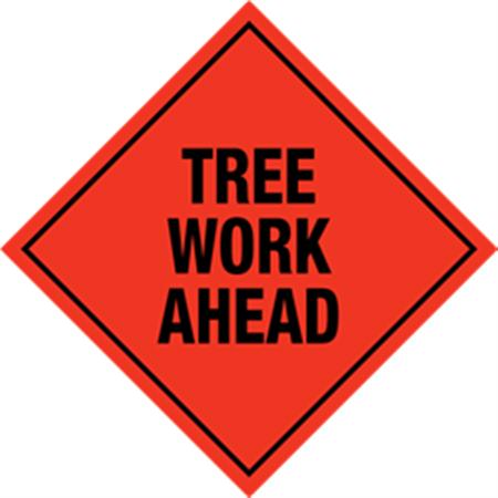 Tree Work Ahead Sign