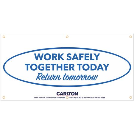 Work Safely Together Today.. Banner 3'x6' w/Rope
