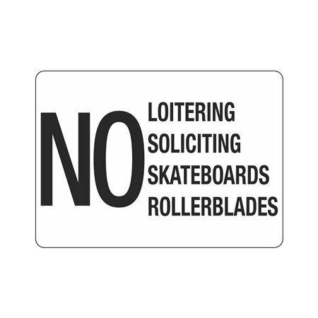 No Loitering Soliciting  … oards Rollerblades Sign