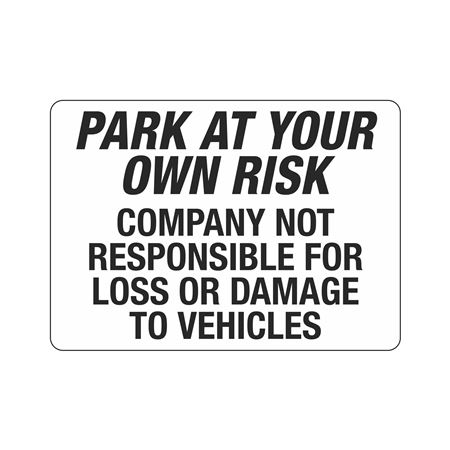Park At Your Own Risk Company Not Responsible Sign