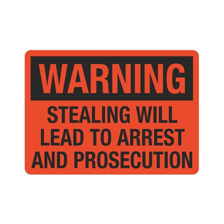 Warning Stealing Will Lead To Arrest Prosecution Sign