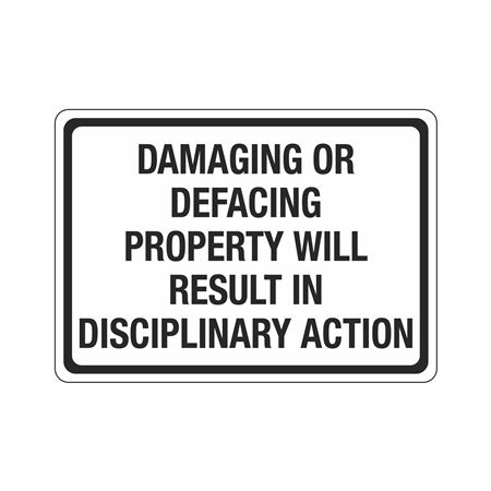 Damaging Or Defacing Property Will Result Sign