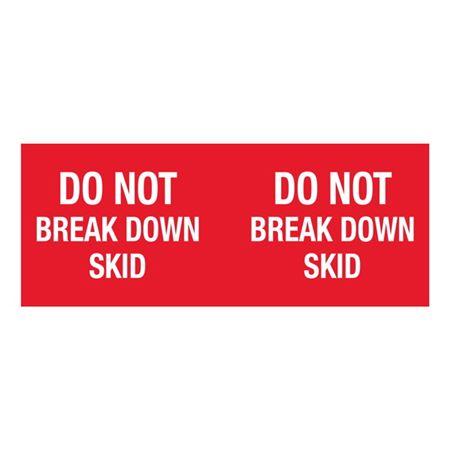 Do Not Break Down Skid - 4x10 in