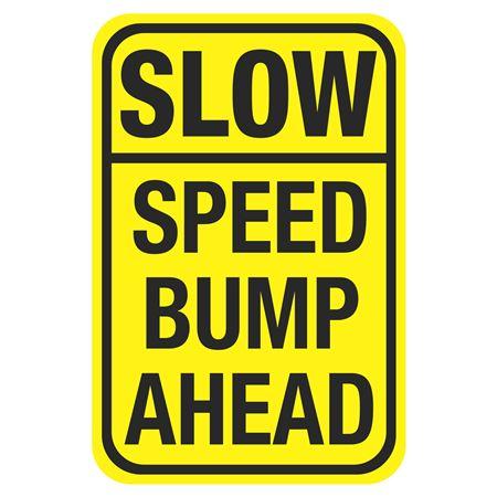 Speed Bump Signs - SLOW Speed Bump Ahead 12 x 18