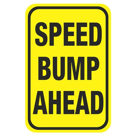 Speed Bump Signs  Speed Bump Ahead 12 x 18