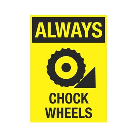 Always Chock Wheels Sign
