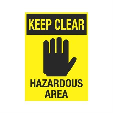 Keep Clear Hazardous Area Sign