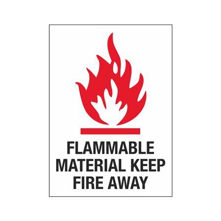 Flammable Material Keep Fire Away Sign - 10x14
