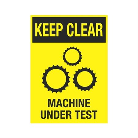 Keep Clear Machine Under Test Sign