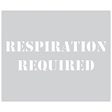 Respiration Required Stencil - 10 in. x 12 in.