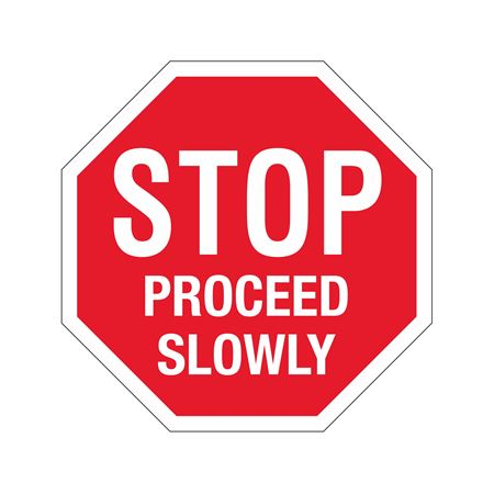 Stop Sign - STOP - Proceed Slowly