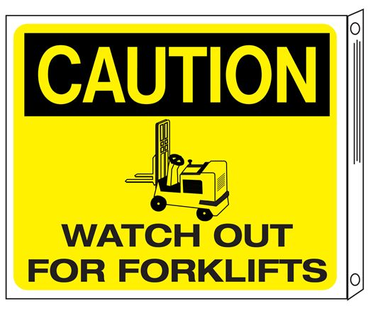 Two-Sided Flanged Signs - Caution Watch Out For Forklifts 10x12