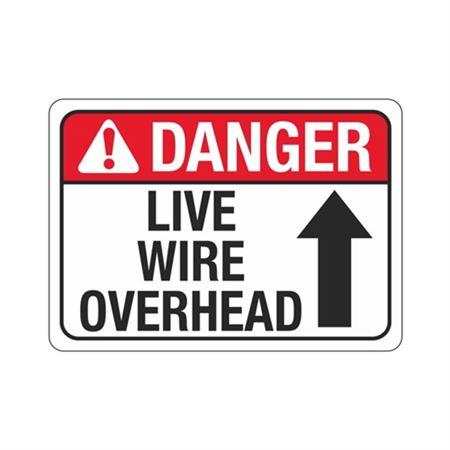 Danger Live Wire Overhead - Aluminum 10 x 14