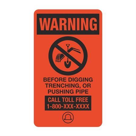 Warning Before Digging Trenching or Pushing Pipe - 3 1/2 x 6