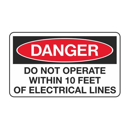 Do Not Operate Within 10' of Electrical Lines - 3 1/2 x 6