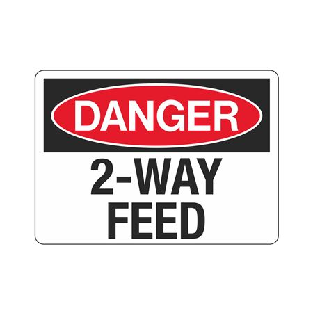 Danger 2-Way Feed Sign - 7 x 10