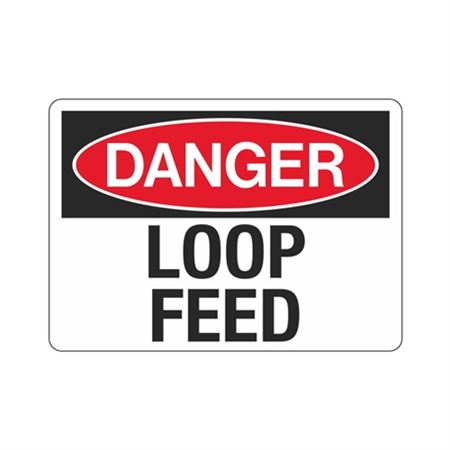 Danger Loop Feed Sign - 7 x 10