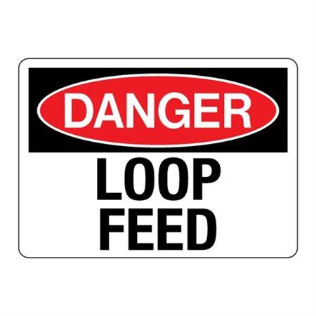 Danger Loop Feed 10x14 Sign - 10 x 14