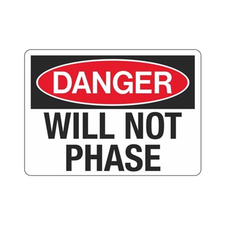 Danger Will Not Phase Sign - 10 x 14