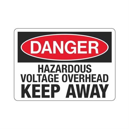 DangerHazardousVoltageOverheadKeep Away Sign 10x14