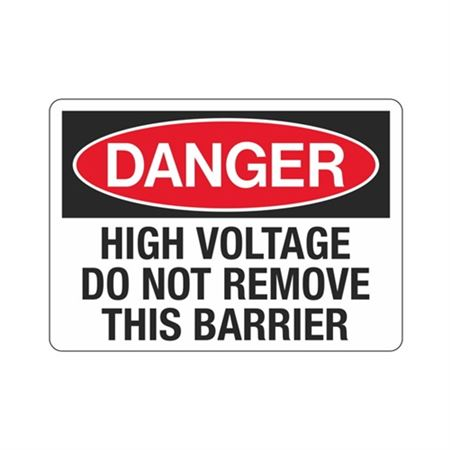 Danger High Voltage Do Not Remove This Barrier - 10 x 14