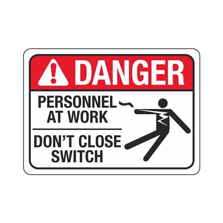 Danger Personnel At Work Don't Close Switch Sign 10x14