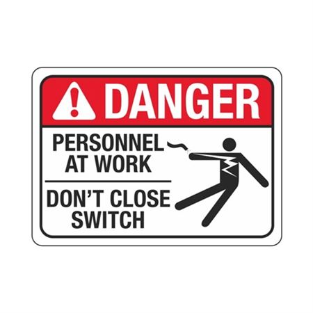 Personnel At Work Don't Close Switch - Aluminum 10x14