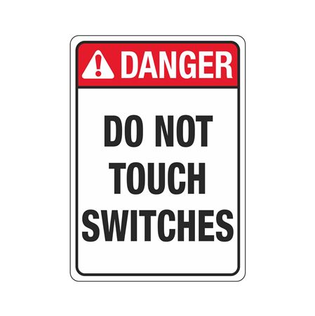 ANSI Danger Do Not Touch Switches Sign - 10 x 14