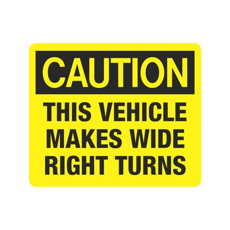 Vehicle Decals - Caution This Vehicle Makes Wide Right Turns 10 x 12