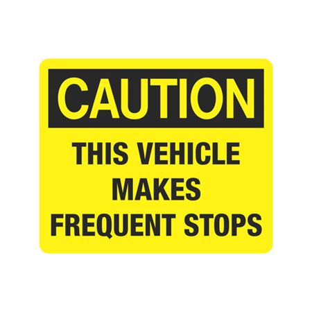 Vehicle Decals - Caution This Vehicle Makes Frequent Stops 10 x 12