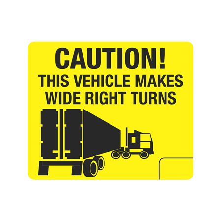Vehicle Decals - Caution This Vehicle Makes Wide Right Turns w/Graphic 10 x 12