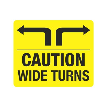Vehicle Decals - Caution Wide Turns 10 x 12
