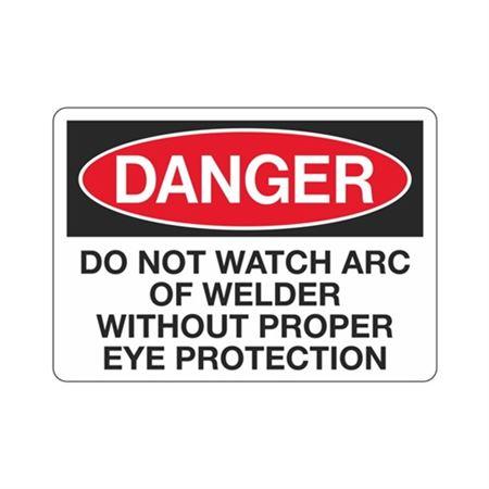 DangerDoNotWatchArcOfWelderWithout ProperEyeProtection