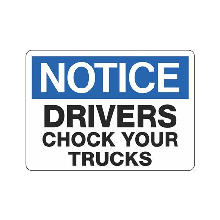 Chock Wheels Signs - Notice Drivers Chock Your Trucks 10 x 14
