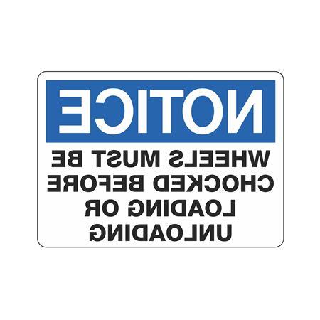 Chock Wheels Signs - Reversed Notice 10 x 14