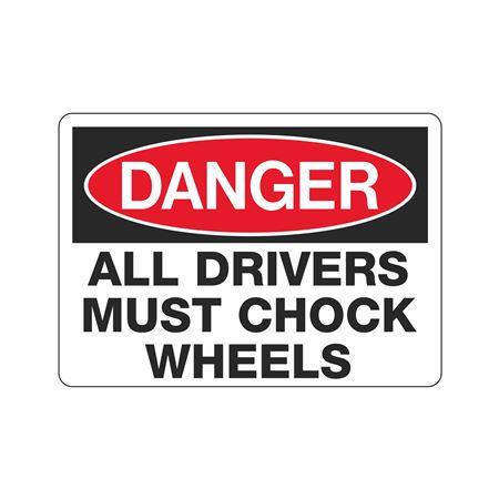 Chock Wheels Signs - Danger All Drivers Must Chock Wheels 10 x 14
