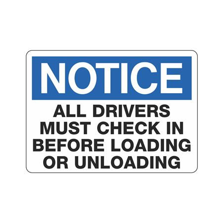 Notice Drivers Must Check In Before Loading/Unloading 10x14