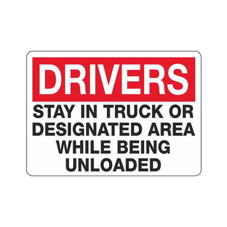 Chock Wheels Signs - Drivers Stay In Truck Or Designated Area While Being Unloaded 10 x 14