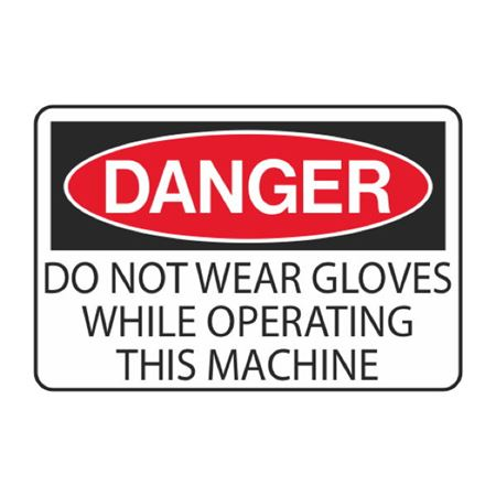 Do Not Wear Gloves While Operating this Machine Decal